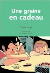 Gilles Abier - Une graine en cadeau
